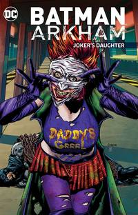 BATMAN ARKHAM JOKERS DAUGHTER TP