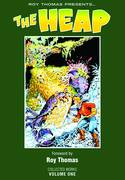 ROY THOMAS PRESENTS THE HEAP HC VOL 01