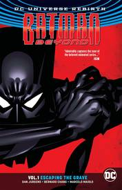 BATMAN BEYOND TP VOL 01 ESCAPING THE GRAVE (REBIRTH)