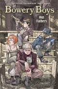 BOWERY BOYS OUR FATHERS HC VOL 01