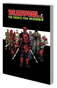 DEADPOOL AND MERCS FOR MONEY TP VOL 00 MERC MADNESS