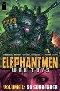 *** OUT OF PRINT *** ELEPHANTMEN WAR TOYS TP VOL 01 NO SURRENDER
