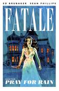 FATALE TP VOL 04 PRAY FOR RAIN