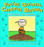 YOURE GOLDEN CHARLIE BROWN 65 YEARS OF PEANUTS TP