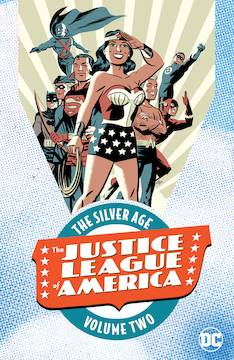 JUSTICE LEAGUE OF AMERICA THE SILVER AGE TP VOL 02