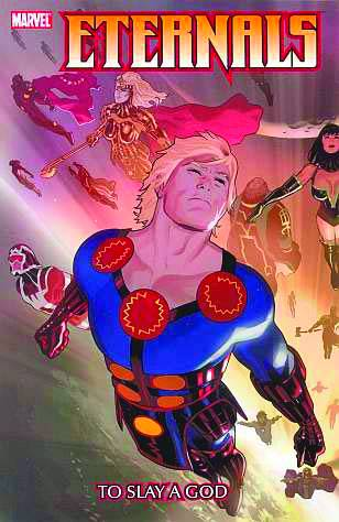 ETERNALS TP VOL 01 TO SLAY A GOD ***OOP***