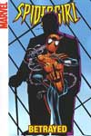 SPIDER-GIRL TP VOL 07 BETRAYED DIGEST ***OOP***