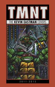 TMNT HC KEVIN EASTMAN COVERS 2011 – 2015