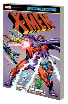 X-MEN EPIC COLLECTION LONELY ARE HUNTED TP