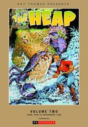 ROY THOMAS PRESENTS THE HEAP HC VOL 02