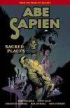 ABE SAPIEN TP VOL 05 SACRED PLACES ***OOP***