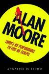 ALAN MOORE COMICS AS PERFORMANCE SC