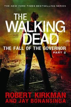 WALKING DEAD NOVEL SC VOL 04 FALL OF GOVERNOR PT 2