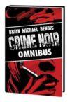 BRIAN MICHAEL BENDIS CRIME NOIR OMNIBUS HC ***OOP***